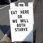Uithangbord: Eat here or we will both starve